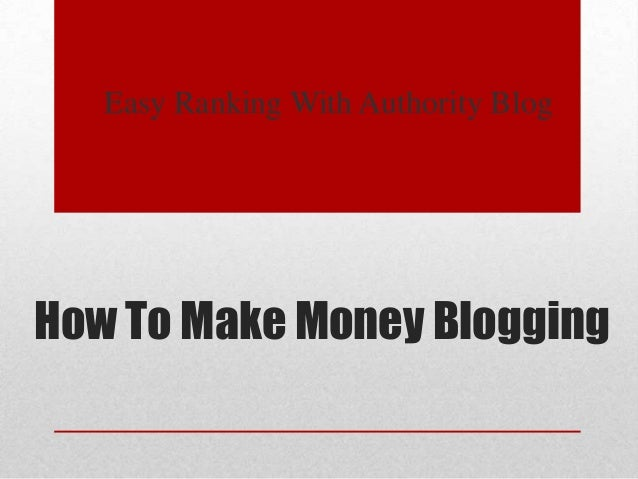 Easy Ranking With Authority Blog  How To Make Money Blogging