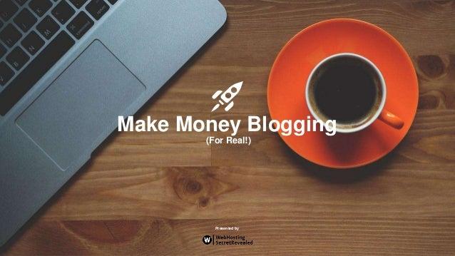 WebHostingSecretRevealed.net © 2016 All Rights Reserved. 1 Make Money Blogging (For Real!) Presented by