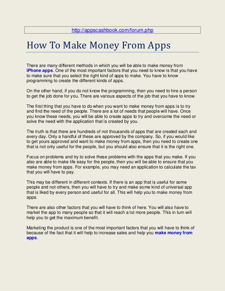 http://appscashbook.com/forum.phpHow To Make Money From AppsThere are many different methods in which you will be able to ...