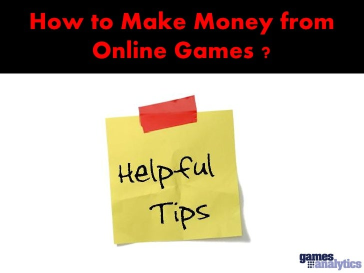 How to Make Money from    Online Games ?