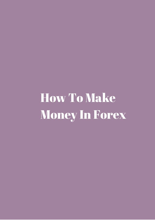 How to make money in forex