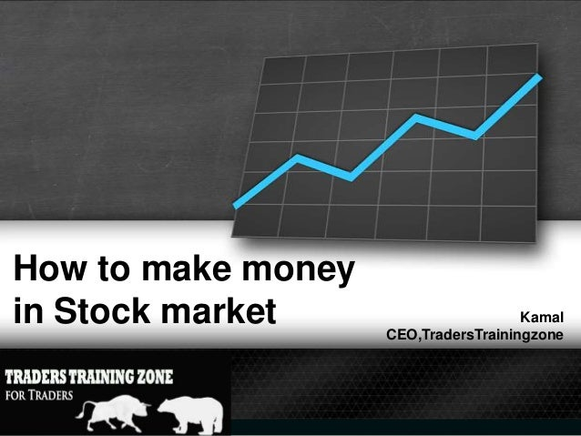 How to make money in Stock market  Kamal CEO,TradersTrainingzone