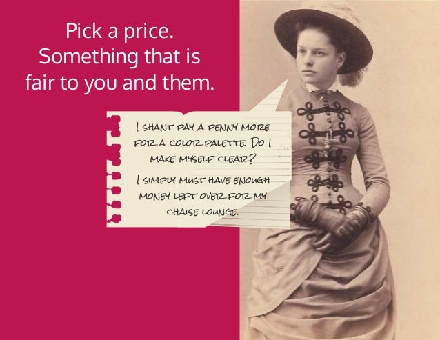 Pick a price. Something that is fair to you and them. I shant pay a penny more for a color palette. Do I make myself clear...