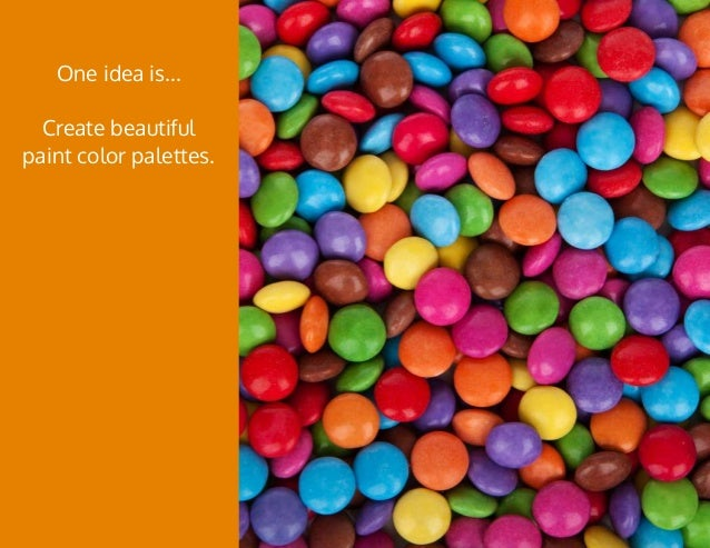 One idea is... Create beautiful paint color palettes.