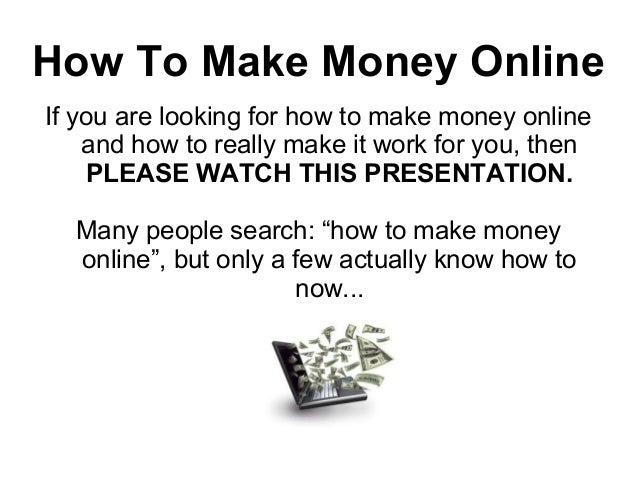 How To Make Money OnlineIf you are looking for how to make money online    and how to really make it work for you, then   ...
