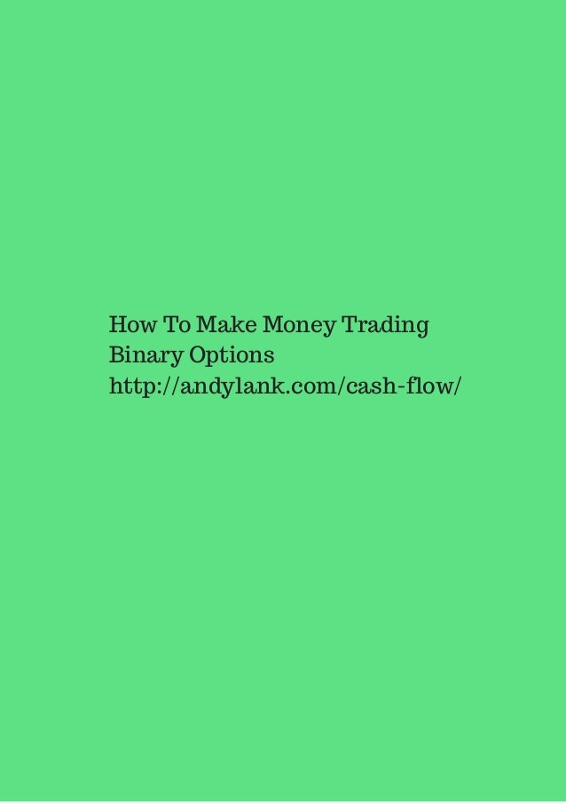Trading binary options to make money