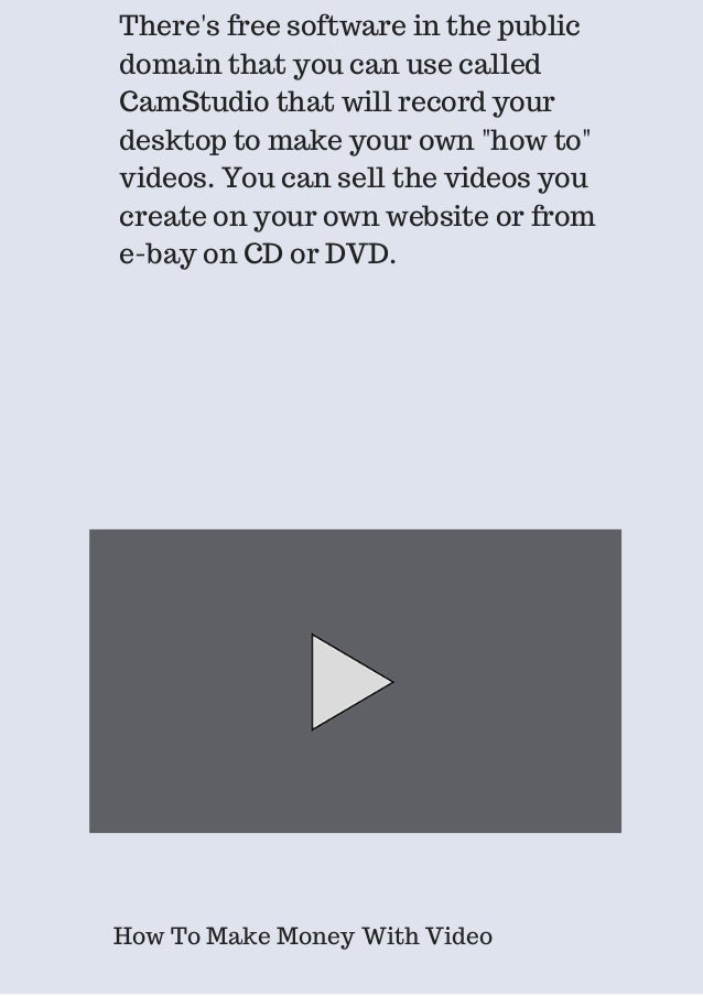 There's free software in the public  domain that you can use called  CamStudio that will record your  desktop to make your...
