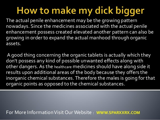 What Can I Use To Make My Dick Bigger