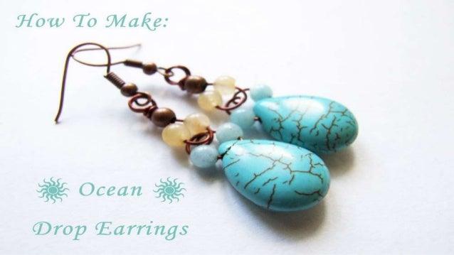 How To Make: Ocean Drop Earrings