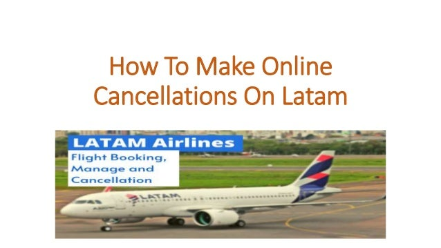 How To Make Online Cancellations On Latam