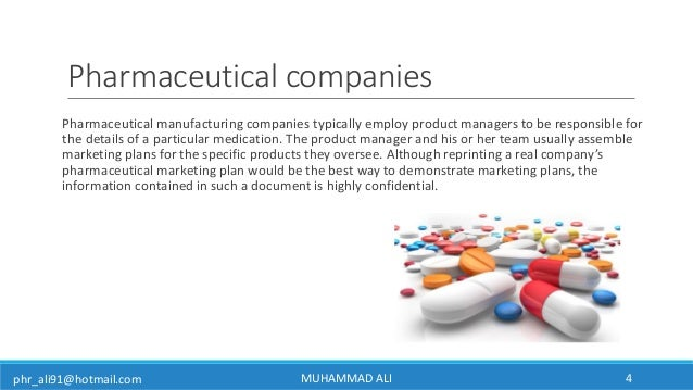 phr_ali91@hotmail.com Pharmaceutical companies Pharmaceutical manufacturing companies typically employ product managers to...