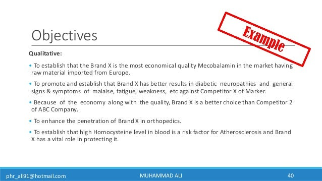 phr_ali91@hotmail.com Objectives Qualitative: • To establish that the Brand X is the most economical quality Mecobalamin i...