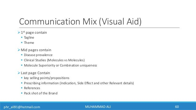phr_ali91@hotmail.com Communication Mix (Visual Aid) 1st page contain  Tagline  Theme Mid pages contain  Disease prev...