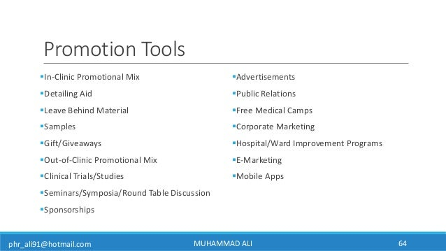 phr_ali91@hotmail.com Promotion Tools In-Clinic Promotional Mix Detailing Aid Leave Behind Material Samples Gift/Give...