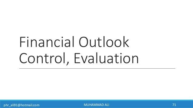 phr_ali91@hotmail.com Financial Outlook Control, Evaluation MUHAMMAD ALI 71