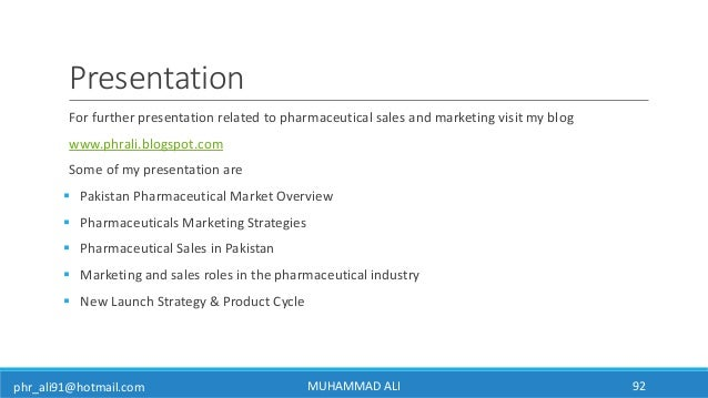 phr_ali91@hotmail.com Presentation For further presentation related to pharmaceutical sales and marketing visit my blog ww...