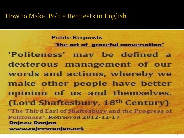 politeness in the english language A series of lesson to introduce basic grammatical and pragmatic features of language to a level students studying english language.