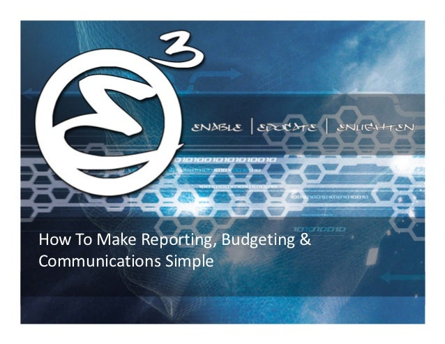 How To Make Reporting, Budgeting &Communications Simple