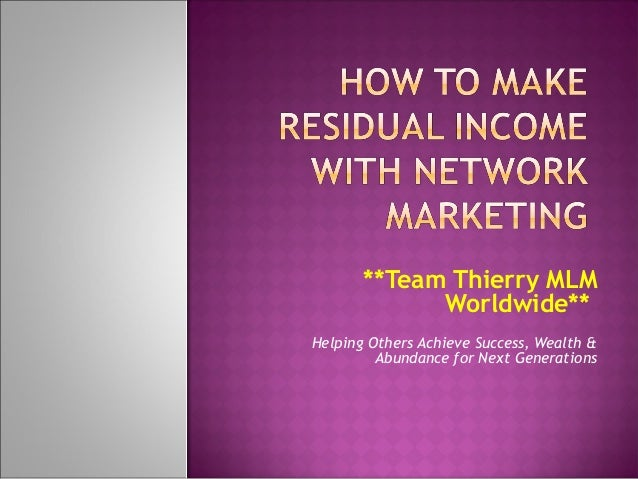 **Team Thierry MLM Worldwide**   Helping Others Achieve Success, Wealth & Abundance for Next Generations
