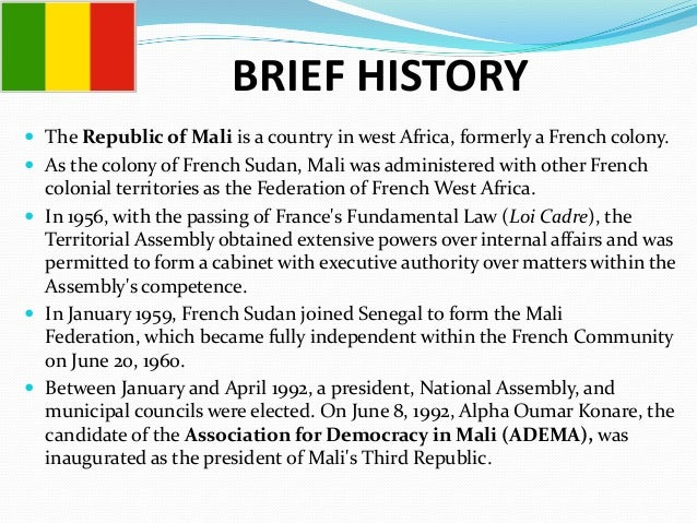 colonial history of mali Pre-colonial period by the end of the 16 th century, most ethnic groups constituting the modern ghanaian population had settled in their present locations archaeological remains found in the.