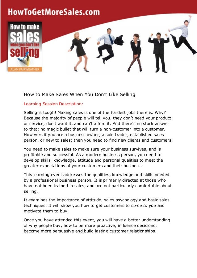 How to Make Sales When You Don't Like Selling Learning Session Description: Selling is tough! Making sales is one of the h...