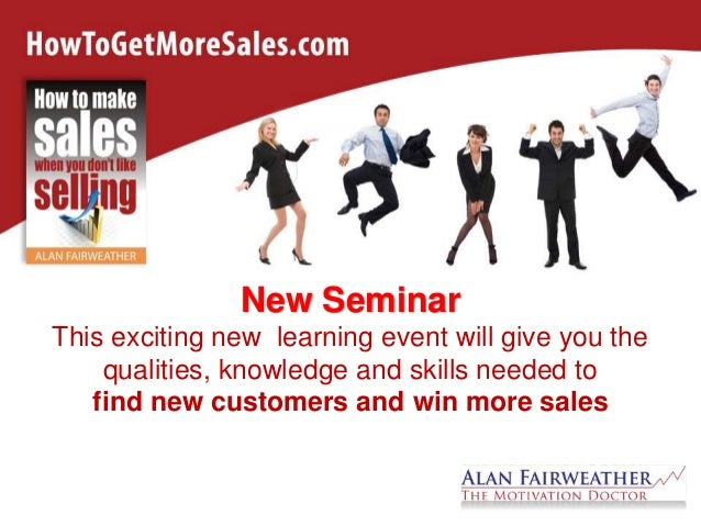 New Seminar This exciting new learning event will give you the qualities, knowledge and skills needed to find new customer...