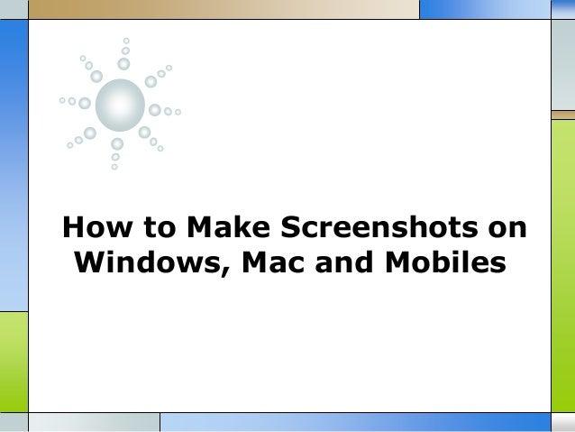 How to Make Screenshots on Windows, Mac and Mobiles