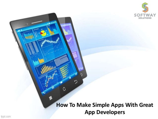 How To Make Simple Apps With Great App Developers