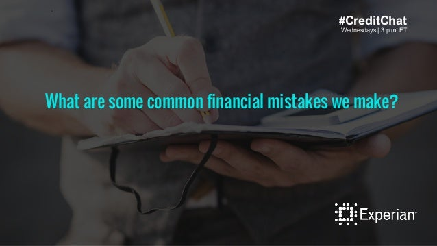 Wednesdays | 3 p.m. ET #CreditChat Wednesdays | 3 p.m. ET Wh tax mistakes that are easy to make?What are some common finan...