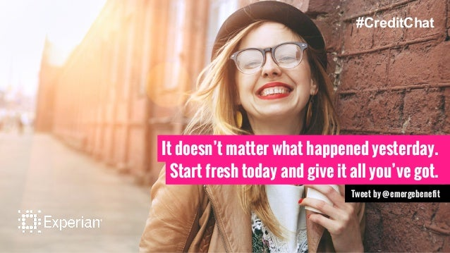 It doesn't matter what happened yesterday. Start fresh today and give it all you've got. Tweet by @emergebenefit #CreditCh...