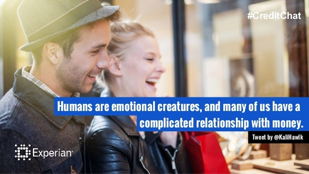 Humans are emotional creatures, and many of us have a complicated relationship with money. Tweet by @KaliHawlk #CreditChat