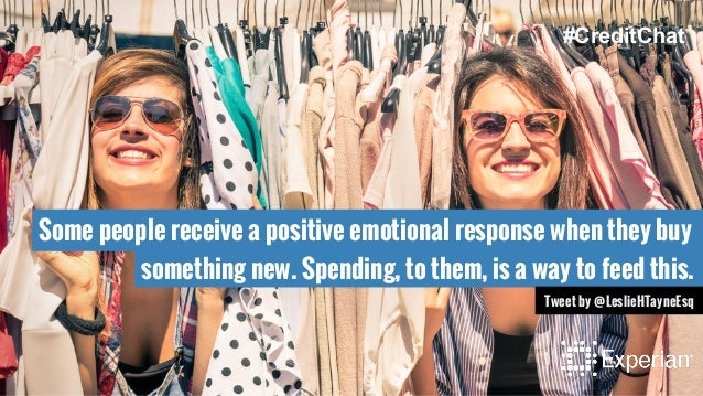 Some people receive a positive emotional response when they buy something new. Spending, to them, is a way to feed this. T...