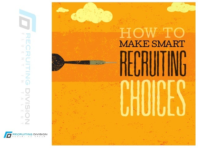 RECRUITINGCHOICESMAKE SMARTHOW TO