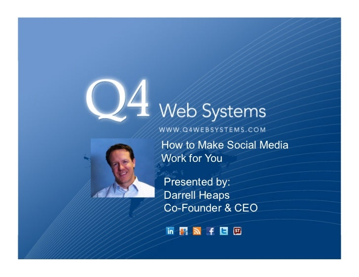 How to Make Social MediaWork for YouPresented by:Darrell HeapsCo-Founder & CEO