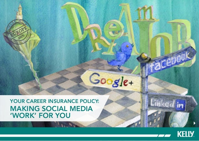 Your Career Insurance Policy: Making social media 'work' for you