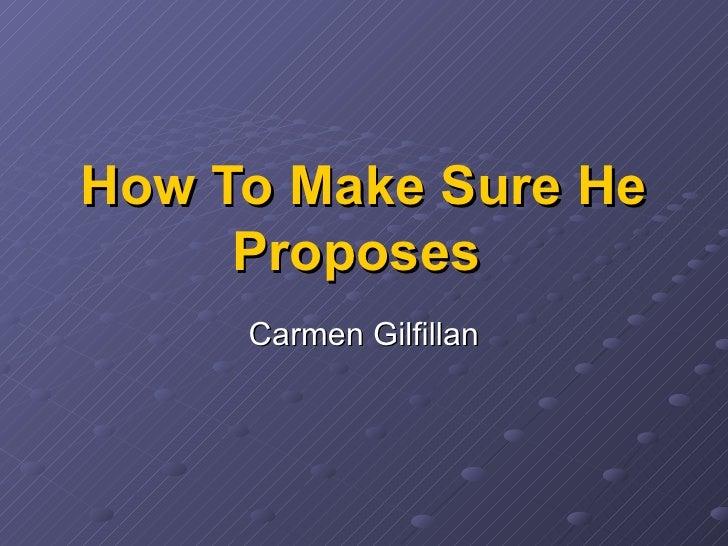 How To Make Sure He Proposes   Carmen Gilfillan