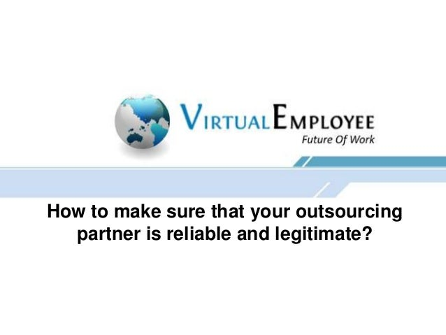How to make sure that your outsourcingpartner is reliable and legitimate?