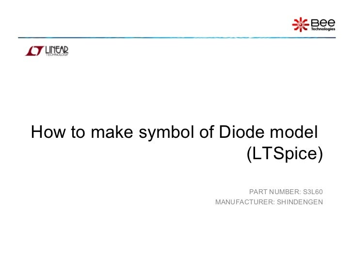 How to make symbol of Diode model                         (LTSpice)                            PART NUMBER: S3L60         ...