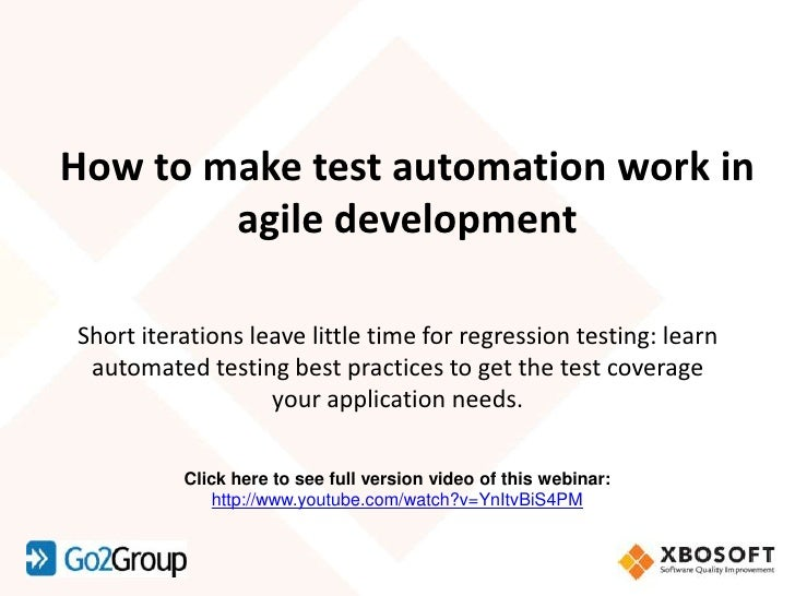 How to make test automation work in        agile developmentShort iterations leave little time for regression testing: lea...