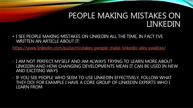 HOW TO MAKE THE MOST OF LINKEDIN Slide 3