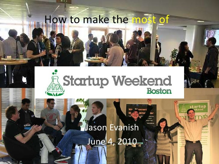How to make the most of <br />Jason Evanish<br />June 4, 2010<br />