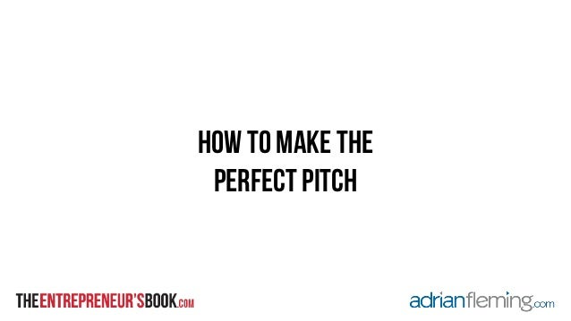 how to make the  perfect pitch