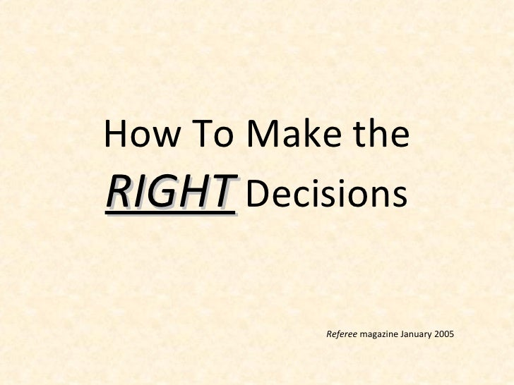 How To Make the  RIGHT  Decisions Referee  magazine January 2005