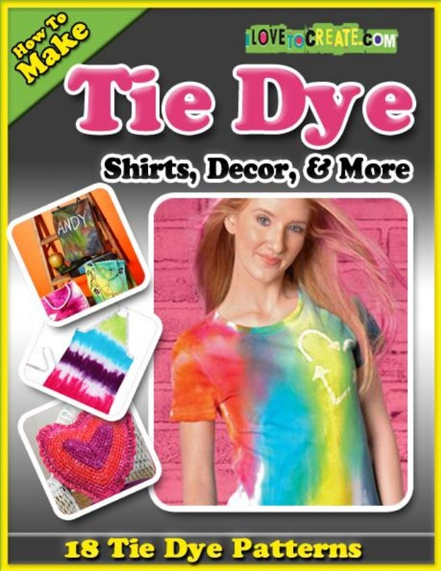 How To Make Tie Dye Shirts, Decor, and More: 18 Tie Dye Patterns                How To Make Tie Dye Shirts, Decor, and Mor...