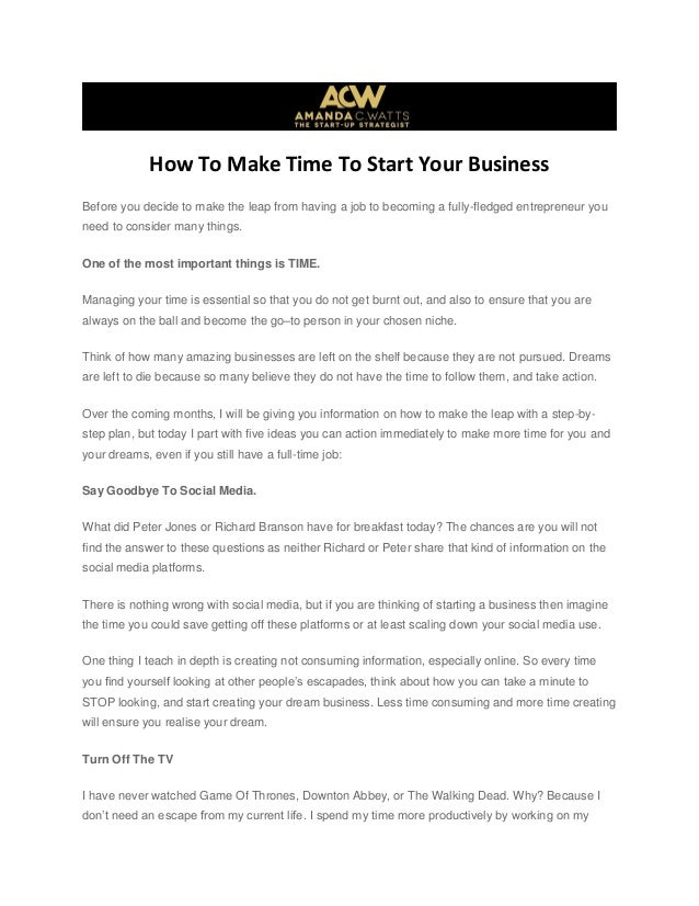 How To Make Time To Start Your Business Before you decide to make the leap from having a job to becoming a fully-fledged e...