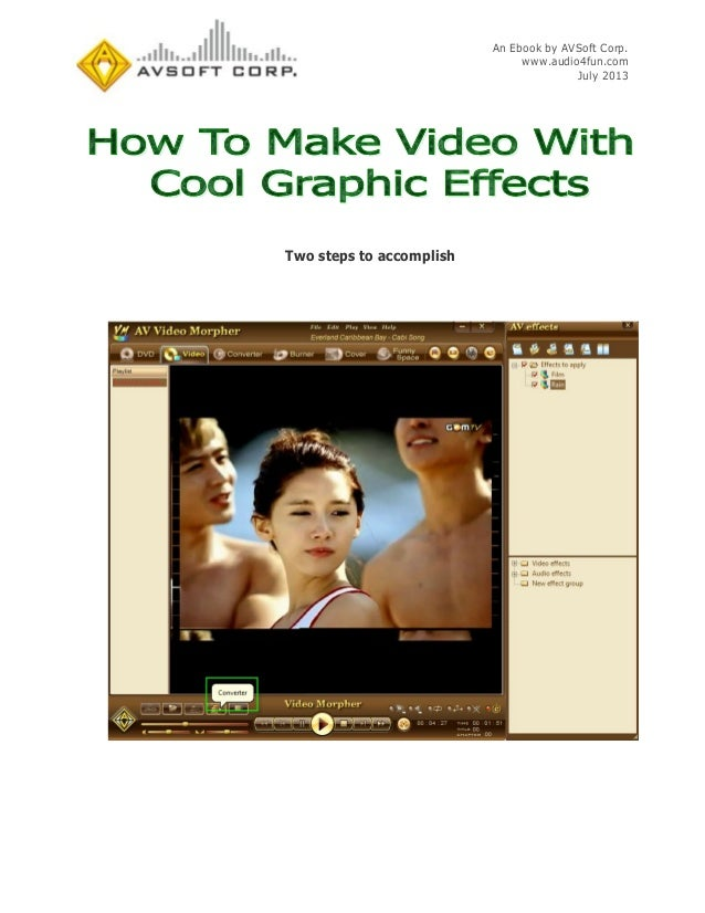An Ebook by AVSoft Corp. www.audio4fun.com July 2013 Two steps to accomplish