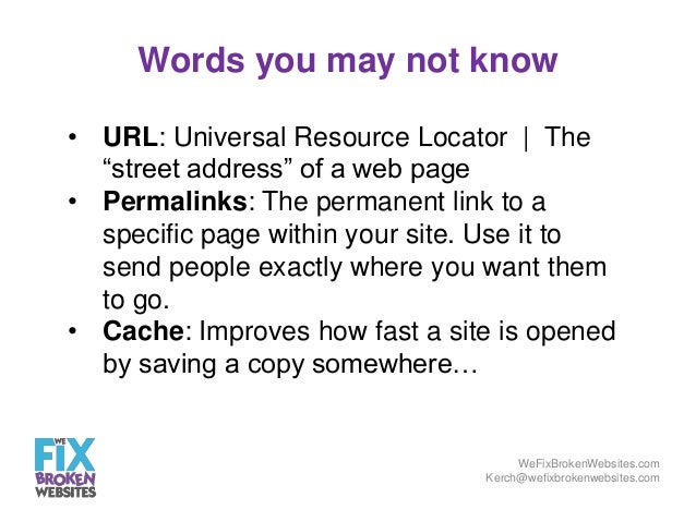 """Words you may not know • URL: Universal Resource Locator 