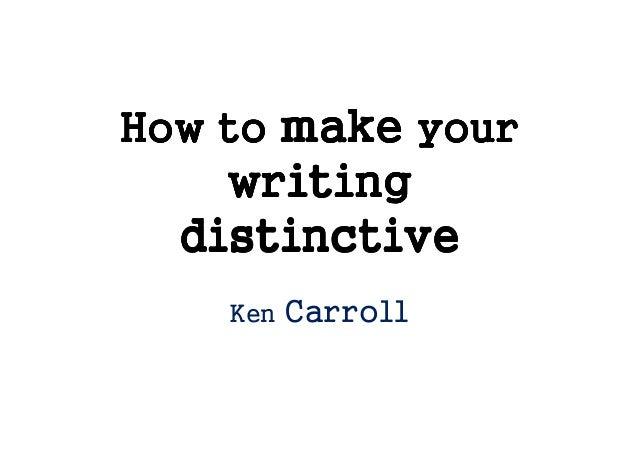 How toHow toHow toHow to makemakemakemake youryouryouryourwritingwritingwritingwritingdistinctivedistinctivedistinctivedis...
