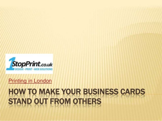 How to make your business cards stand out printing in londonhow to make your business cardsstand out from others reheart Choice Image