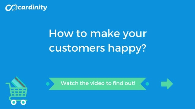 How to make your customers happy? Watch the video to find out!